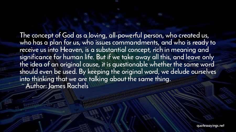 Powerful Word Of God Quotes By James Rachels