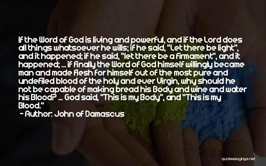 Powerful Word Of God Quotes By John Of Damascus