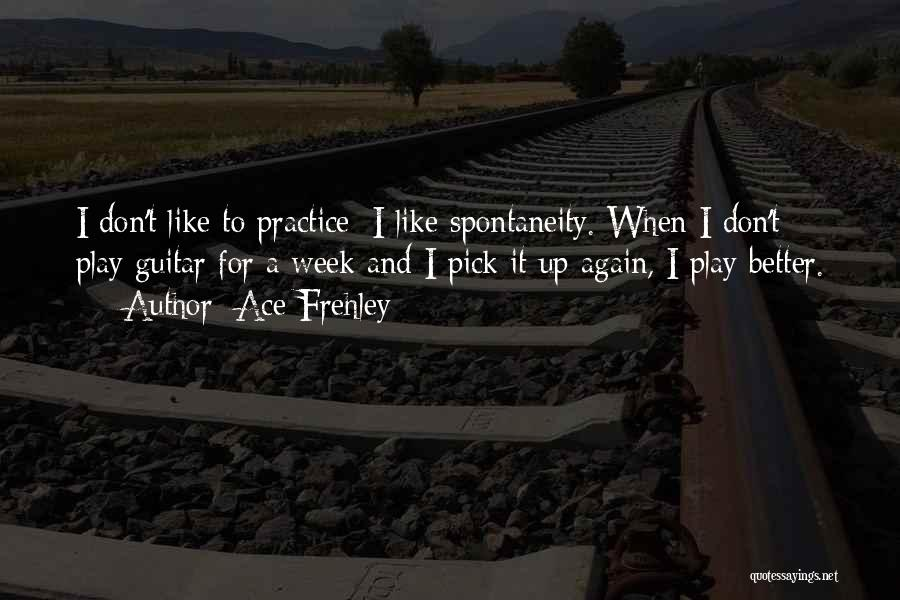 Practice Guitar Quotes By Ace Frehley