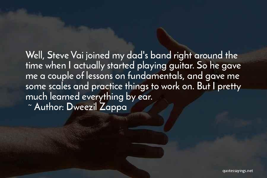 Practice Guitar Quotes By Dweezil Zappa