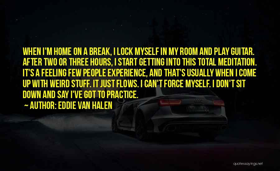 Practice Guitar Quotes By Eddie Van Halen