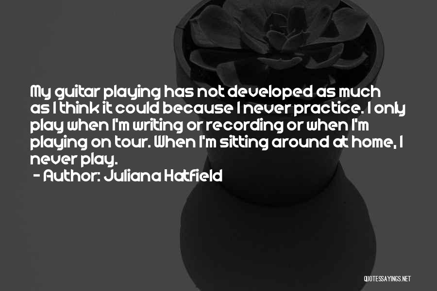 Practice Guitar Quotes By Juliana Hatfield