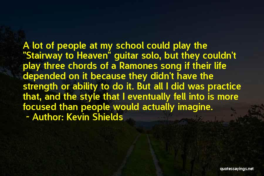 Practice Guitar Quotes By Kevin Shields