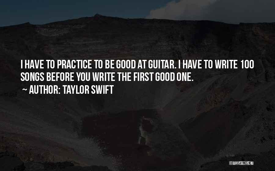 Practice Guitar Quotes By Taylor Swift