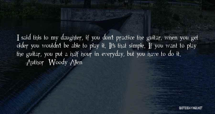 Practice Guitar Quotes By Woody Allen