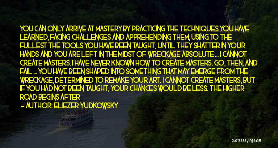 Practicing Art Quotes By Eliezer Yudkowsky