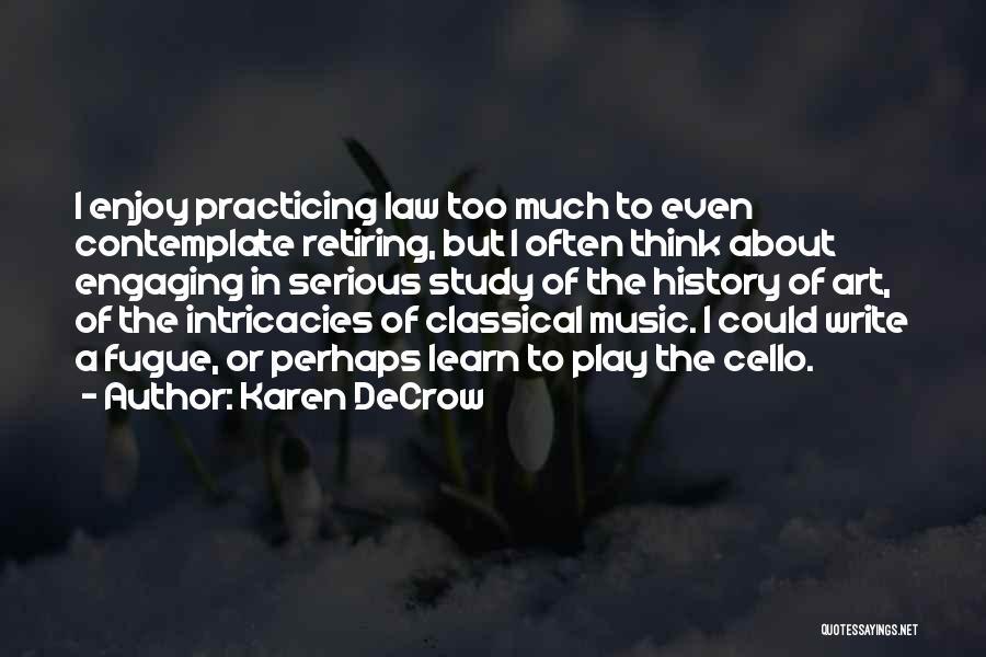Practicing Art Quotes By Karen DeCrow