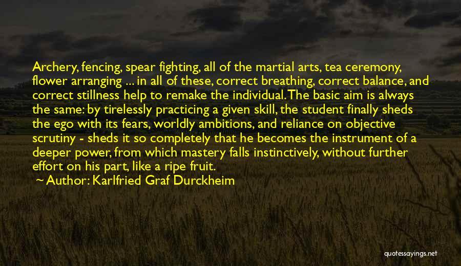 Practicing Art Quotes By Karlfried Graf Durckheim