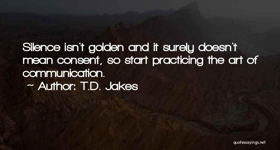Practicing Art Quotes By T.D. Jakes