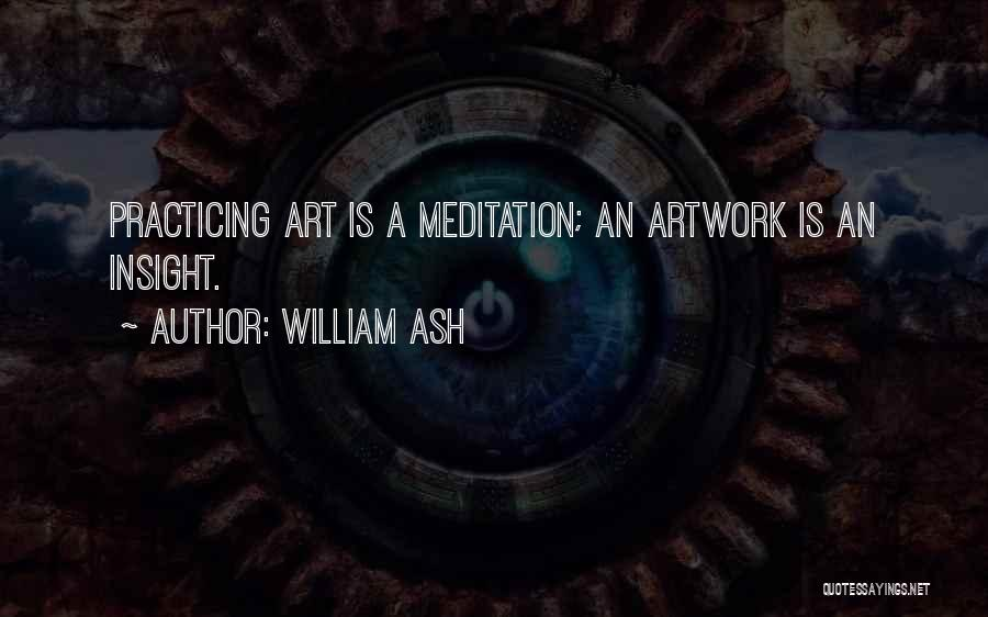 Practicing Art Quotes By William Ash