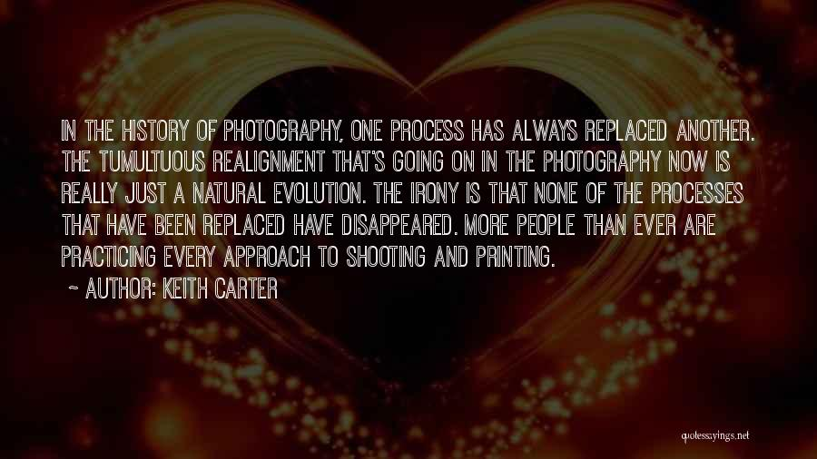 Practicing Photography Quotes By Keith Carter