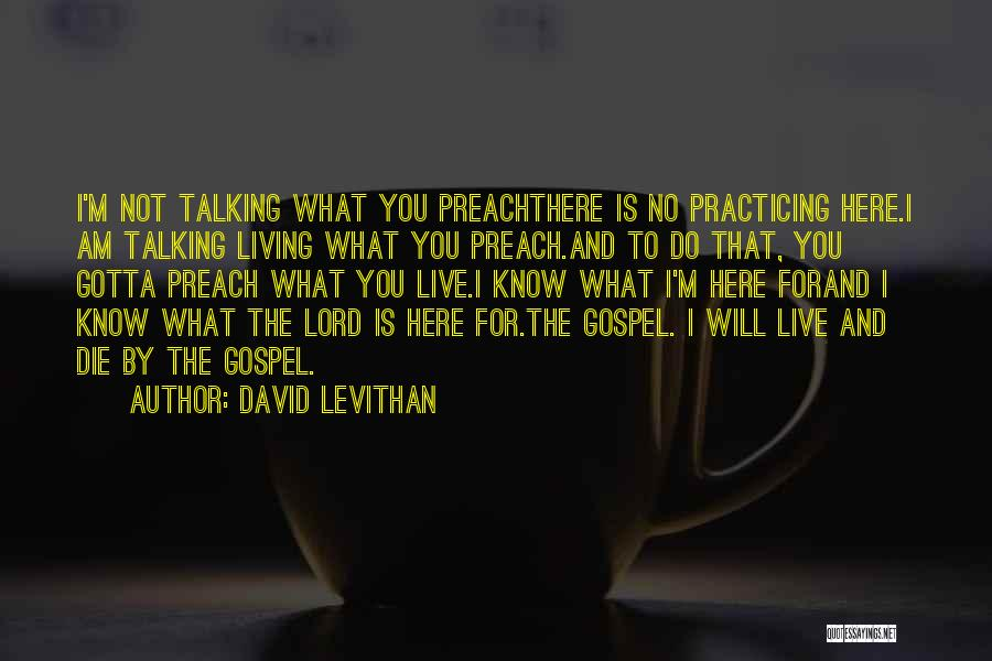 Practicing What We Preach Quotes By David Levithan