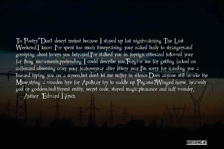 Praising God All The Time Quotes By Edward Hirsch