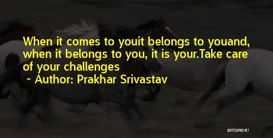 Prakhar Srivastav Quotes 1139085