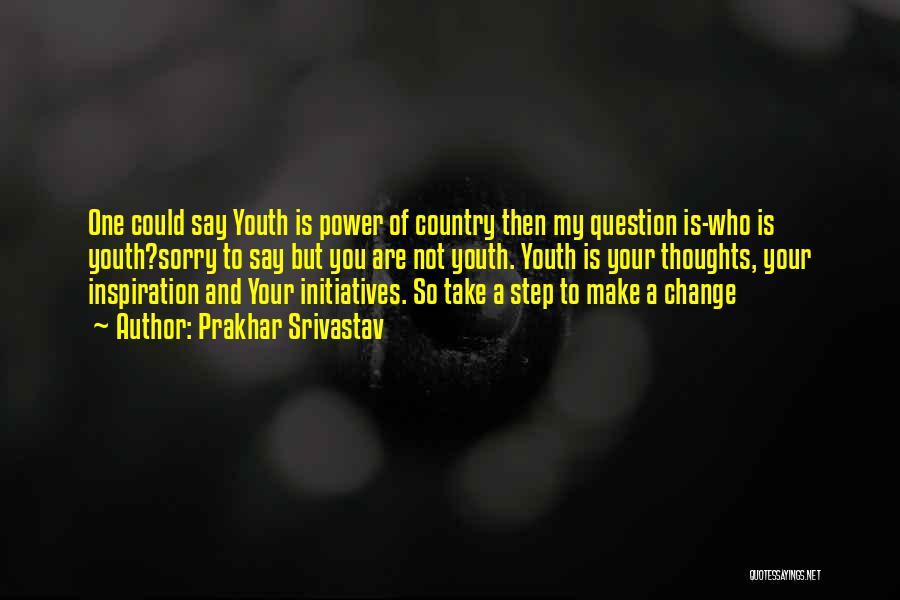 Prakhar Srivastav Quotes 1588349