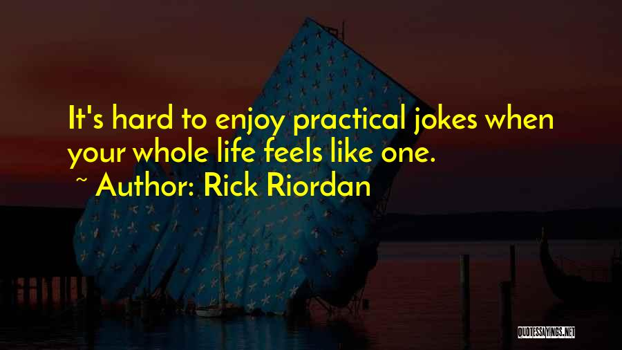 Prank Jokes Quotes By Rick Riordan