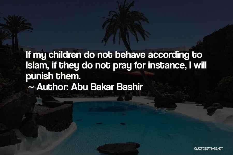 Pray Islam Quotes By Abu Bakar Bashir