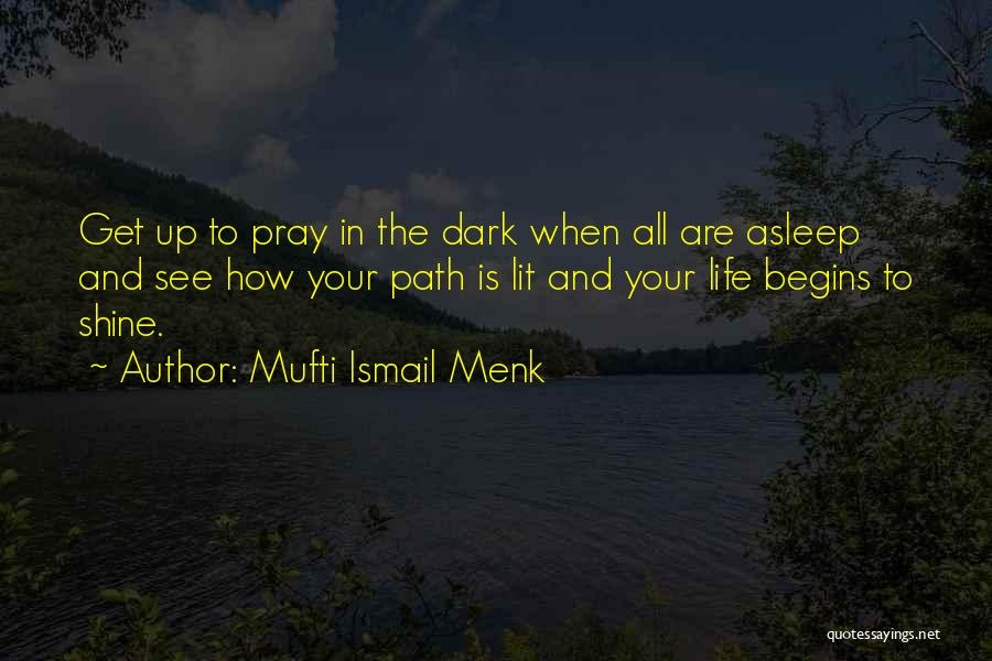 Pray Islam Quotes By Mufti Ismail Menk
