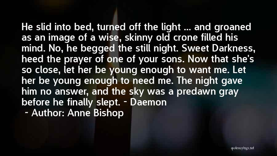 Prayer Before Bed Quotes By Anne Bishop