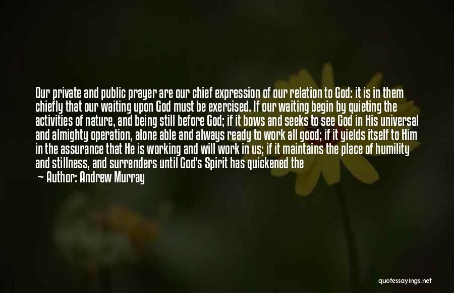 Prayer Before Work Quotes By Andrew Murray
