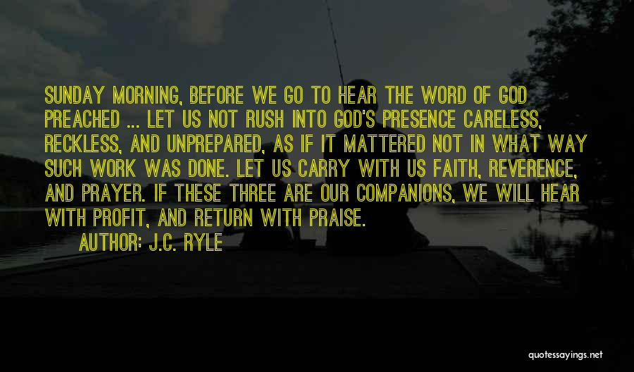 Prayer Before Work Quotes By J.C. Ryle