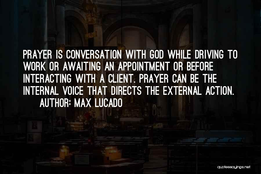 Prayer Before Work Quotes By Max Lucado