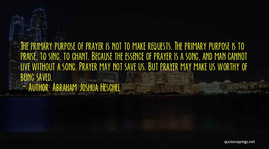 Prayer Without Faith Quotes By Abraham Joshua Heschel
