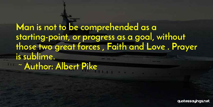 Prayer Without Faith Quotes By Albert Pike
