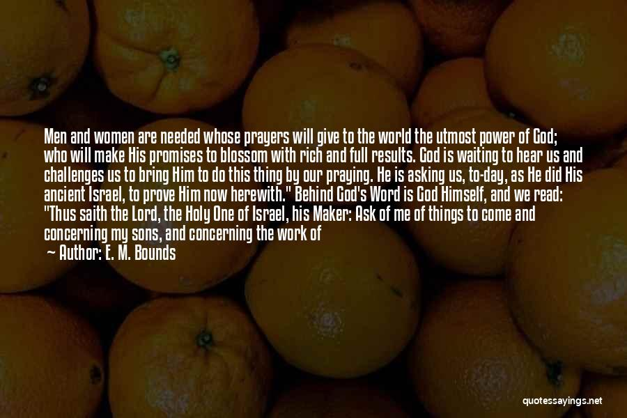 Prayer Without Faith Quotes By E. M. Bounds