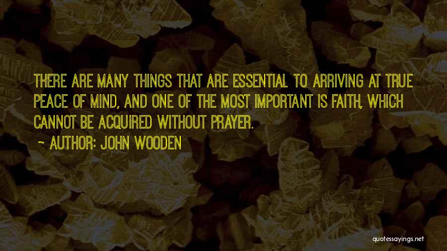 Prayer Without Faith Quotes By John Wooden