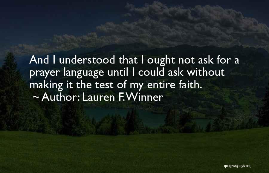 Prayer Without Faith Quotes By Lauren F. Winner