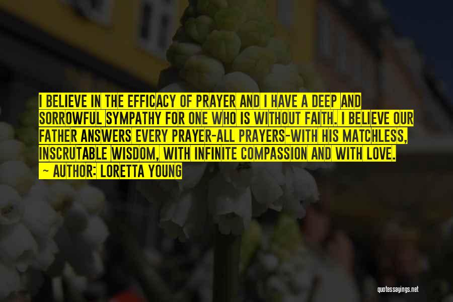 Prayer Without Faith Quotes By Loretta Young