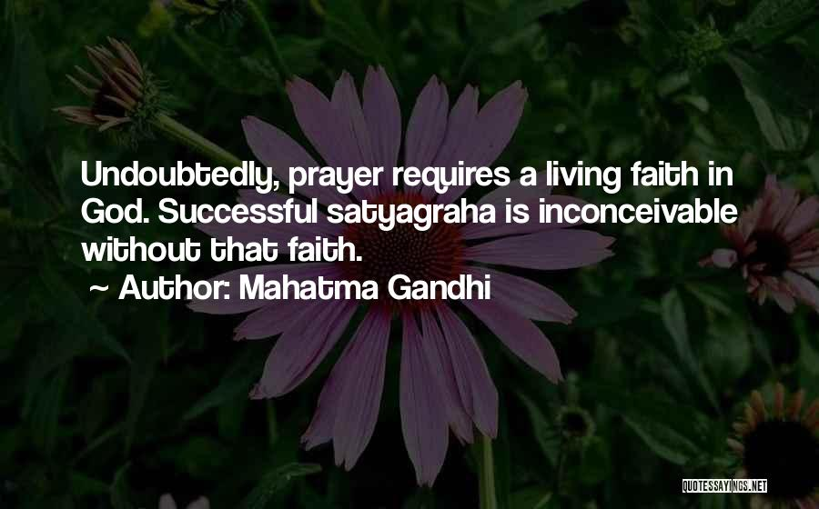 Prayer Without Faith Quotes By Mahatma Gandhi