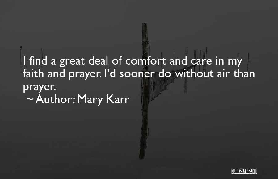Prayer Without Faith Quotes By Mary Karr