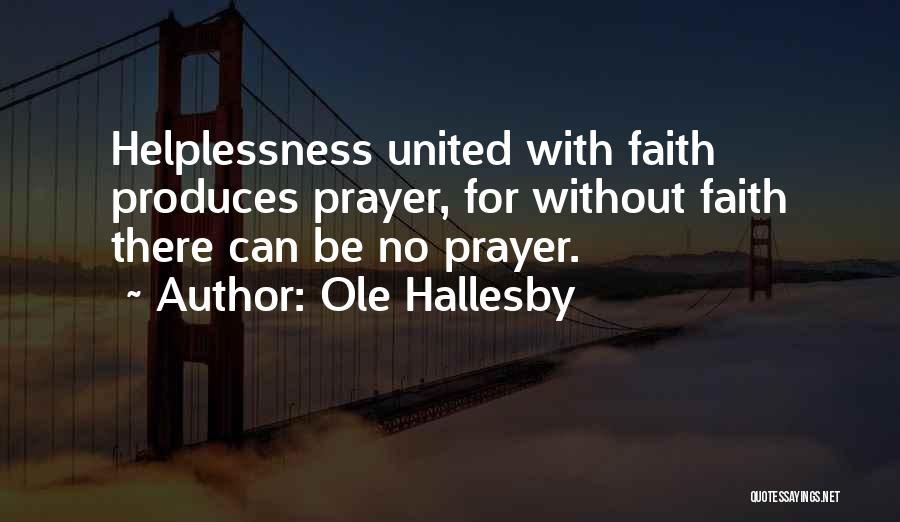 Prayer Without Faith Quotes By Ole Hallesby