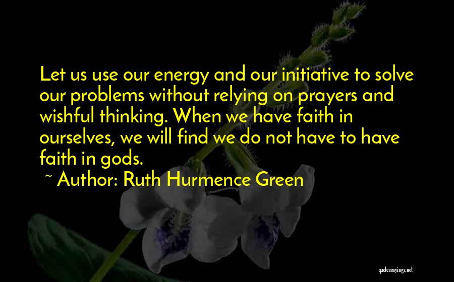 Prayer Without Faith Quotes By Ruth Hurmence Green