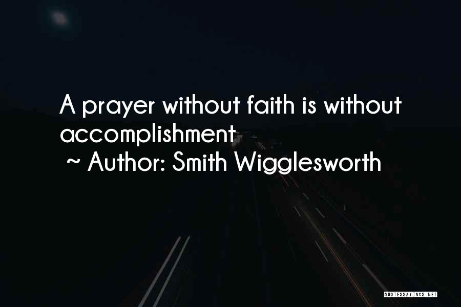 Prayer Without Faith Quotes By Smith Wigglesworth