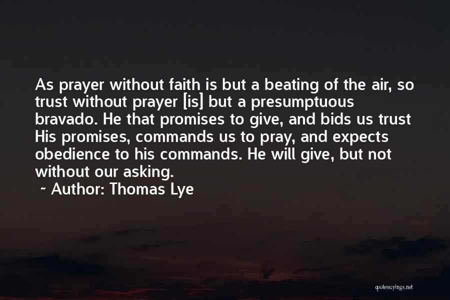 Prayer Without Faith Quotes By Thomas Lye