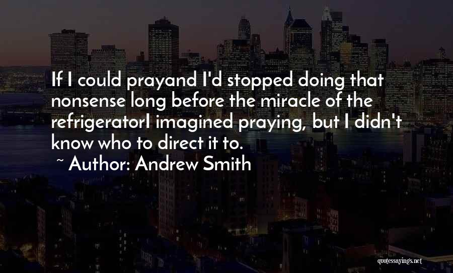 Top 17 Praying For A Miracle Quotes & Sayings