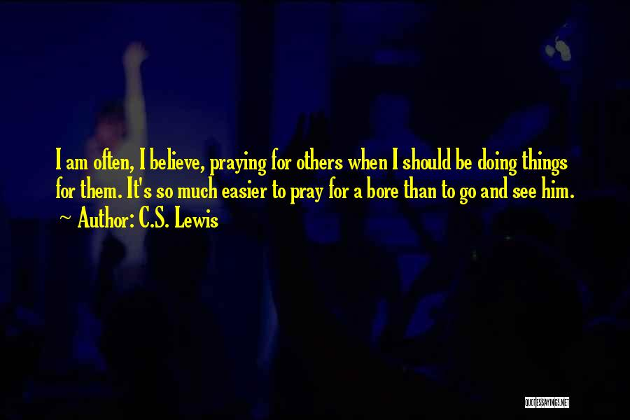 Praying Often Quotes By C.S. Lewis