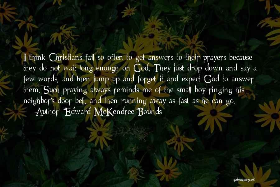 Praying Often Quotes By Edward McKendree Bounds