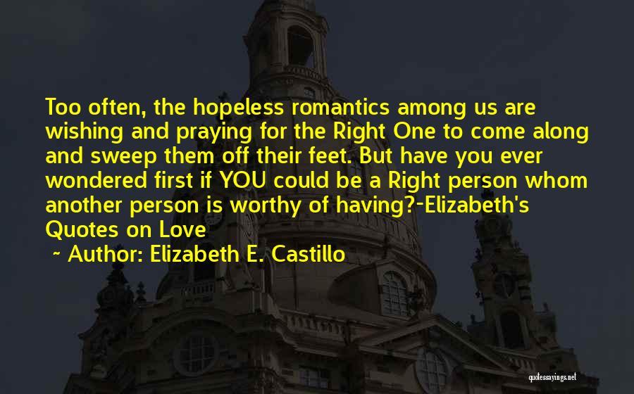 Praying Often Quotes By Elizabeth E. Castillo