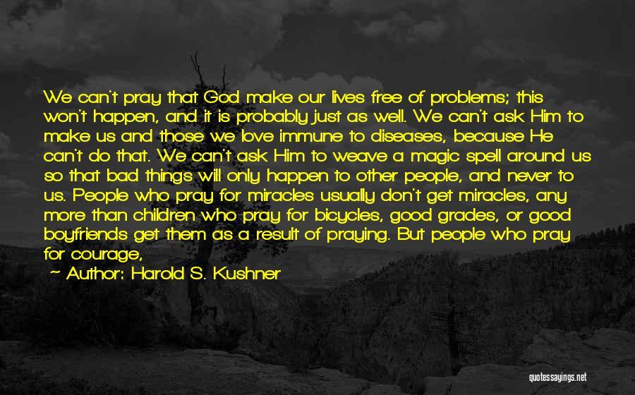 Praying Often Quotes By Harold S. Kushner