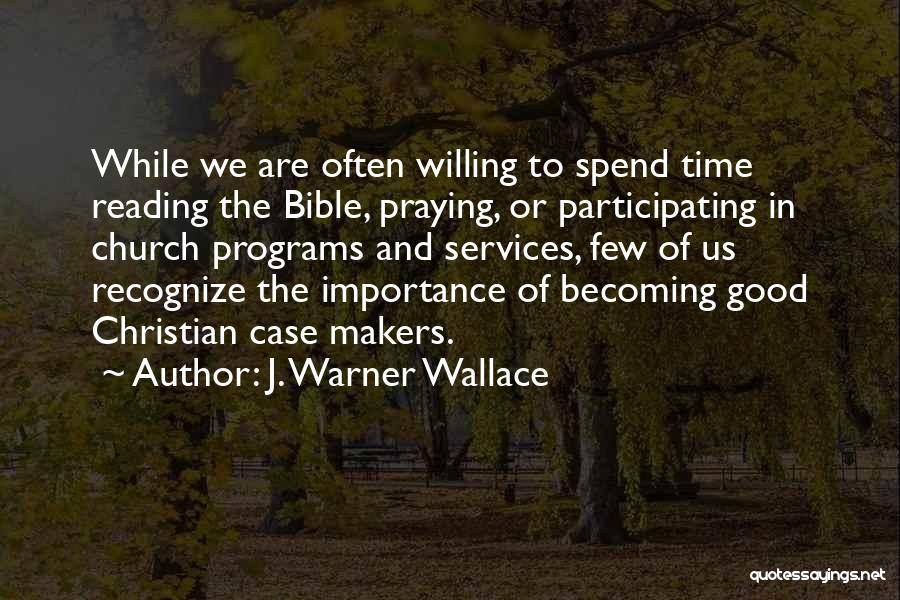 Praying Often Quotes By J. Warner Wallace