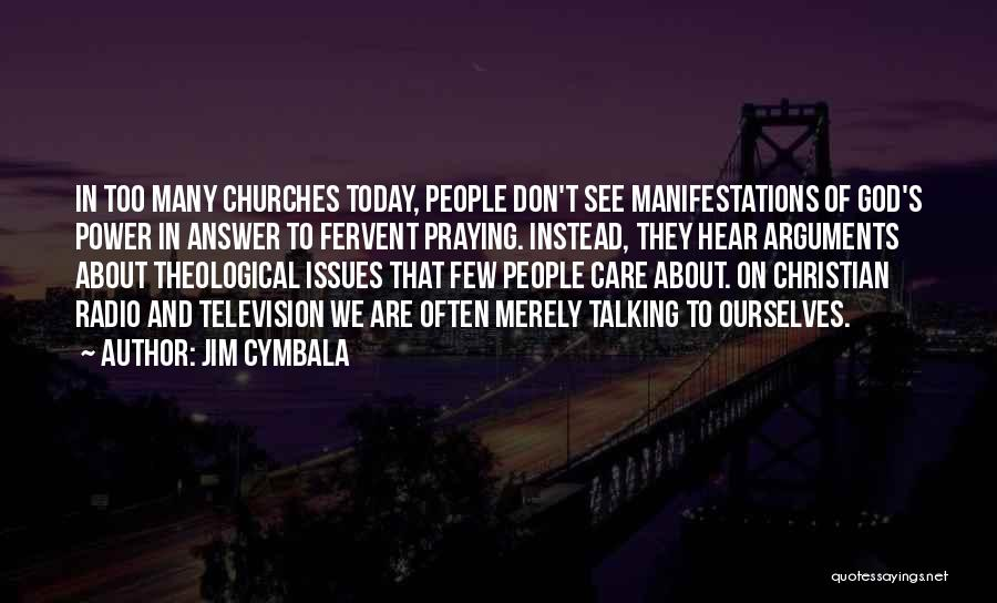 Praying Often Quotes By Jim Cymbala