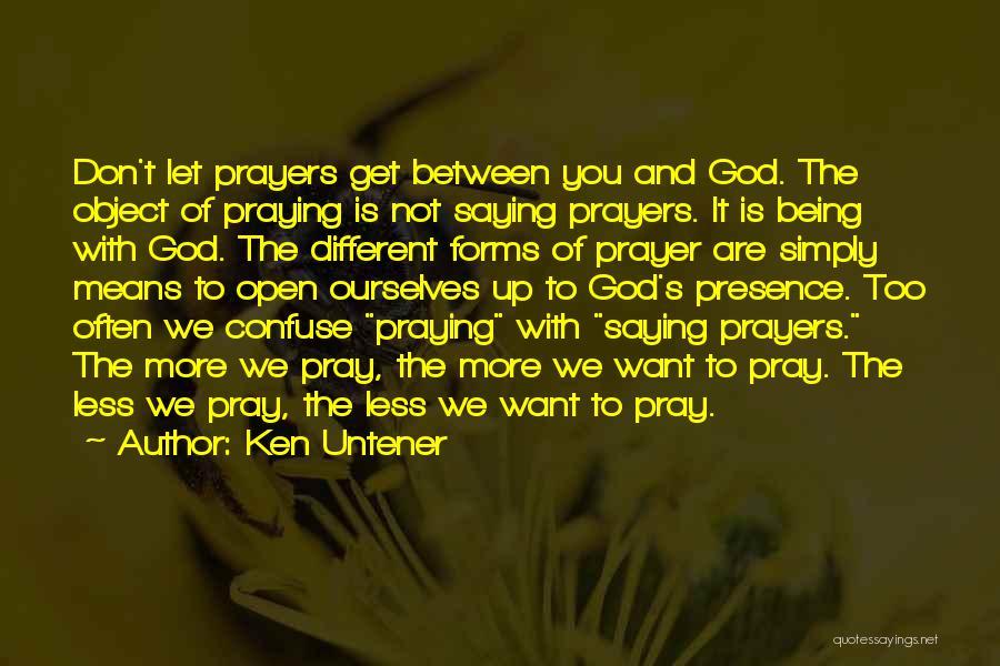 Praying Often Quotes By Ken Untener