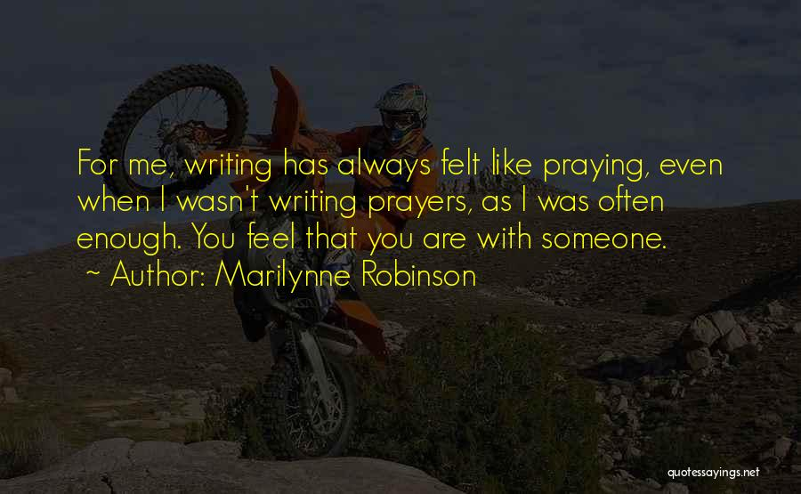 Praying Often Quotes By Marilynne Robinson