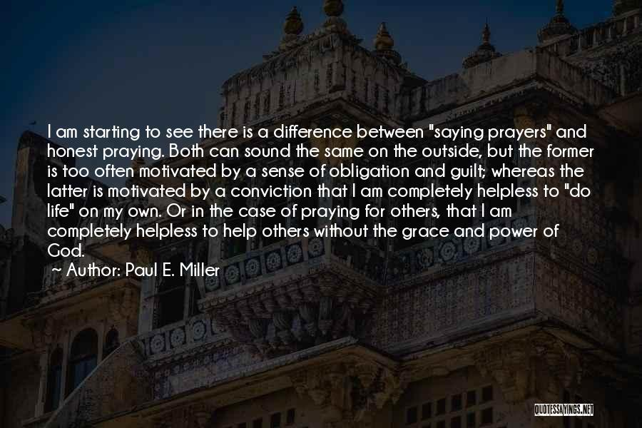 Praying Often Quotes By Paul E. Miller