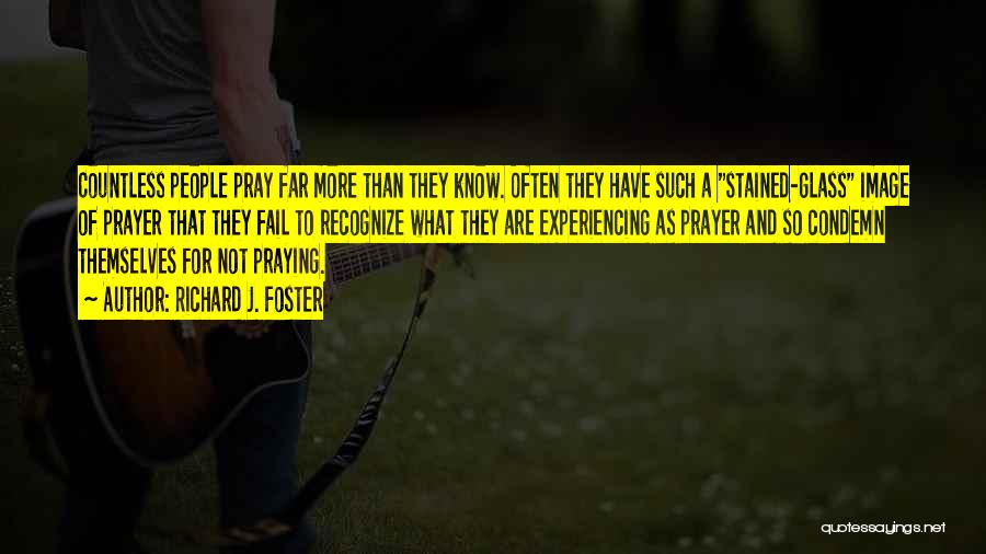 Praying Often Quotes By Richard J. Foster
