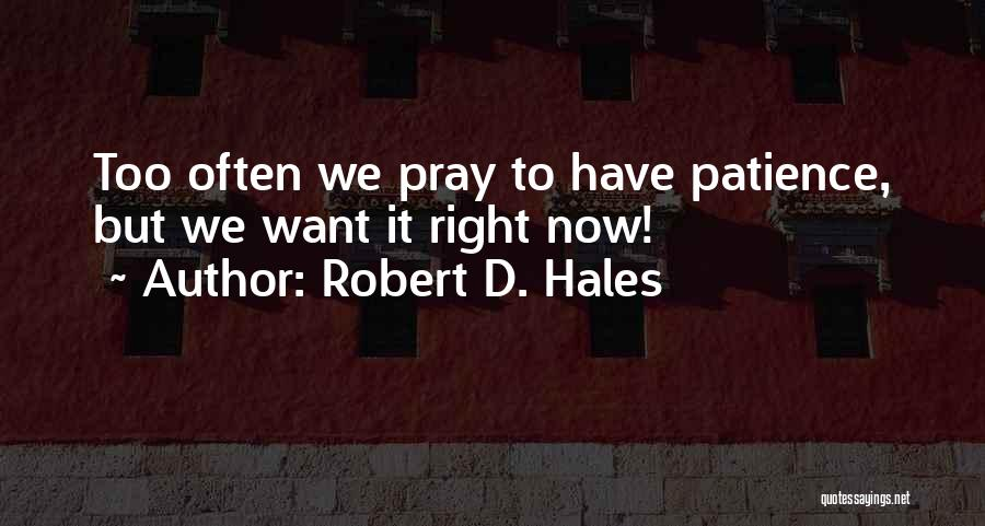 Praying Often Quotes By Robert D. Hales